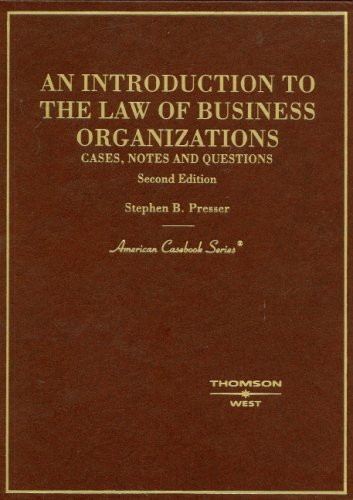 An Introduction to the Law of Business Organizations: Cases, Notes and Questions (American Casebooks)