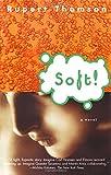 Soft!