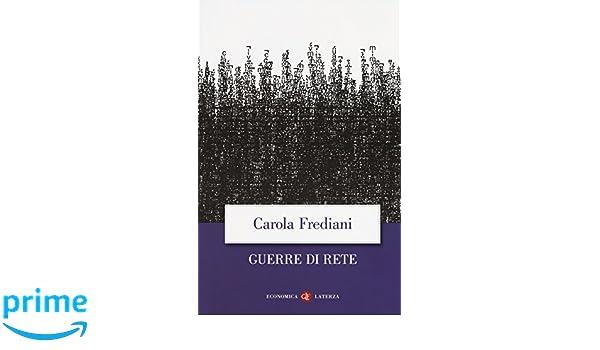 Guerre di rete (Economica Laterza): Amazon.es: Carola Frediani: Libros en idiomas extranjeros