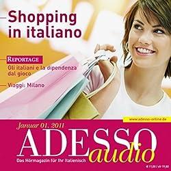 ADESSO audio - Shopping in italiano. 1/2011. Italienisch lernen Audio - Einkaufen auf Italienisch