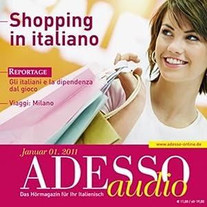 ADESSO audio - Shopping in italiano. 1/2011. Italienisch lernen Audio - Einkaufen auf Italienisch Hörbuch