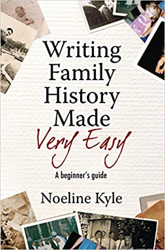 writing family history made very easy a beginner s guide noeline