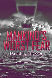 Mankind's Worst Fear