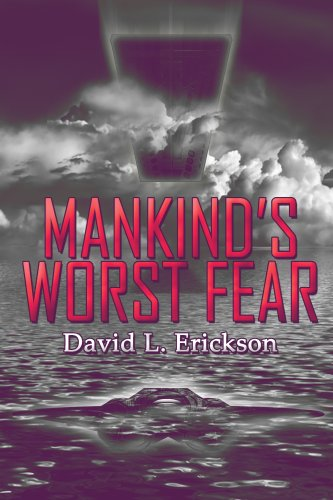 Book: Mankind's Worst Fear by David Erickson