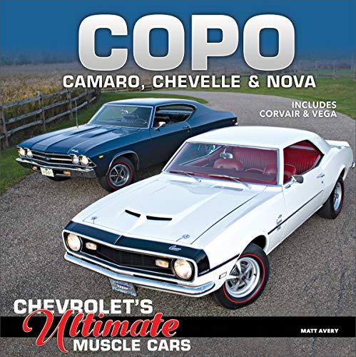 Camaro History - COPO Camaro, Chevelle & Nova: Chevrolet's Ultimate Muscle Cars