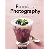 Food Photography: A Beginner's Guide to Creating Appetizing