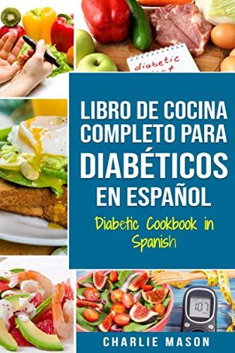 LIBRO DE COCINA COMPLETO PARA DIABTICOS En Espaol / Diabetic Cookbook in Spanish (Spanish Edition)