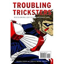 Troubling Tricksters: Revisioning Critical Conversations (Indigenous Studies)
