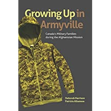 Growing Up in Armyville: Canada's Military Families during the Afghanistan Mission (Studies in Childhood and Family in Canada)