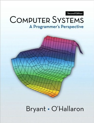 Download Randal E. Bryant,David R. O'Hallaron'sComputer Systems: A Programmer's Perspective (2nd Edition) [Hardcover](2010) pdf