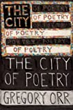 The City of Poetry, Gregory Orr, 1936747294