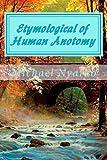 Etymological of Human Anotomy, Michael Nyarko, 1494329654