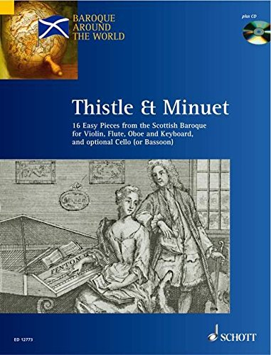 Thistle & Minuet: 16 Easy Pieces from Scottish Baroque (Baroque Around the World) (Fiddle The River Flute And)