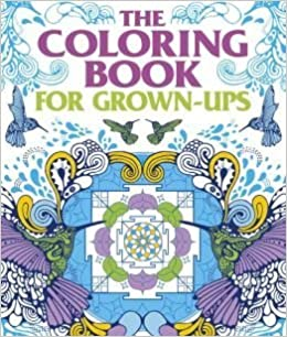 The Coloring Book For Grown Ups Arcturus 9781435156333 Amazon Books