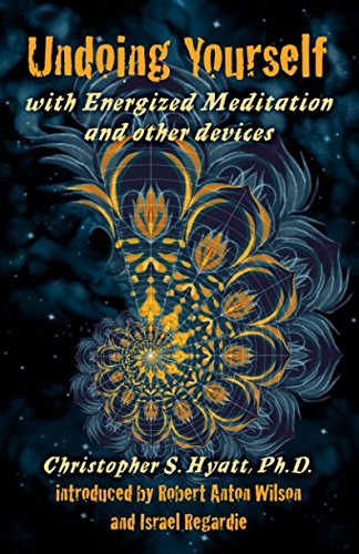 Undoing Yourself: With Energized Meditation & Other Devices