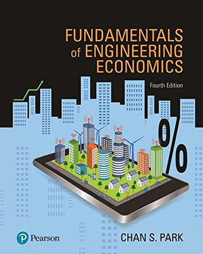 Fundamentals of Engineering Economics Plus MyLab Engineering with Pearson eText -- Access Card Package (4th Edition) (Wh