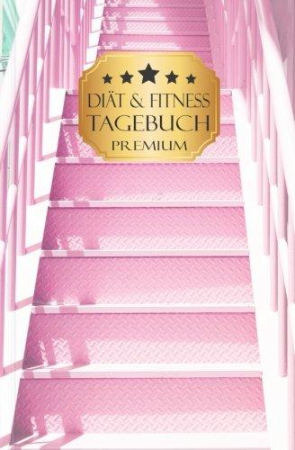 """Download PREMIUM Diät und Fitness Tagebuch zum Eintragen """"Erfolgstreppe 3"""": Ein Buch für mehr Motivation beim Abnehmen nach Plan in 90 Tagen - Für Frauen und Männer, A5, Softcover (German Edition) pdf"""