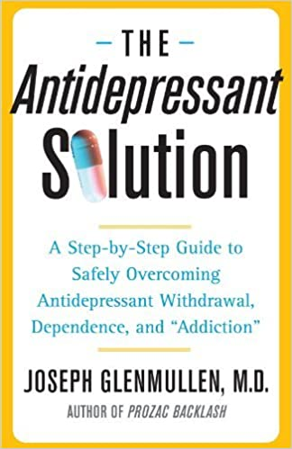 Book The Antidepressant Solution: A Step-by-Step Guide to Safely Overcoming Antidepressant Withdrawal, Dependence, and