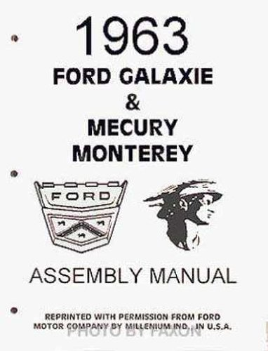 1963 FORD GALAXIE & MERCURY MONTEREY FACTORY ASSEMBLY INSTRUCTION MANUAL - GUIDE - Covers Sunliner, convertibles, wagons, Police Interceptor, 500, and 500 XL. 63