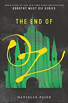 The End of Oz (Dorothy Must Die) by [Paige, Danielle]