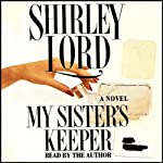 My Sister's Keeper: A Novel | Shirley Lord