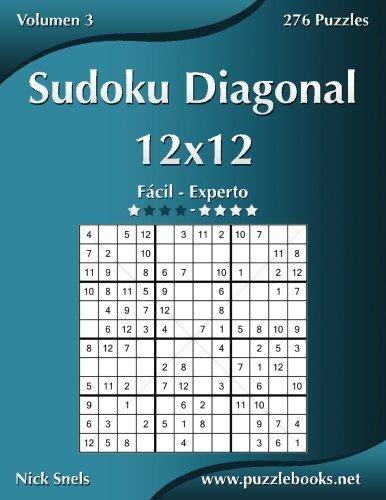 Sudoku Diagonal 12x12 - De Fácil a Experto - Volumen 3 - 276 Puzzles (Volume 3)  [Snels, Nick] (Tapa Blanda)