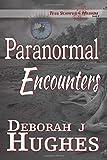 Paranormal Encounters (Tess Schafer-Medium) (Volume 8)