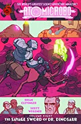 Atomic Robo Volume 8: The Savage Sword of Dr. Dinosaur