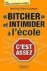Bitcher et intimider à l'école - C'est assez par Saint-Laurent