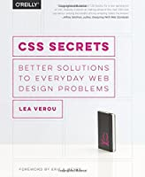CSS Secrets: Better Solutions to Everyday Web Design Problems Front Cover