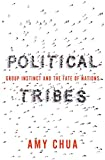 Image of Political Tribes: Group Instinct and the Fate of Nations