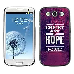 Planetar® ( Christ Jesus Christian Hope Motivational ) SAMSUNG Galaxy S3 III / i9300 / i747 Fundas Cover Cubre Hard Case Cover