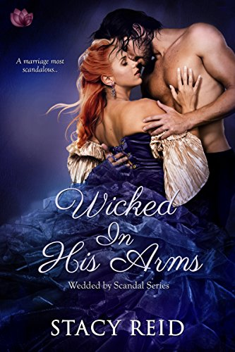 Wicked in His Arms (Wedded by Scandal)