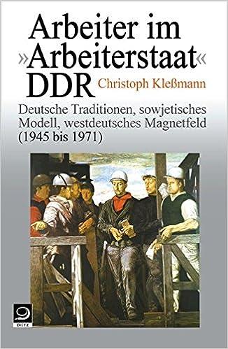 Arbeiter Im Arbeiterstaat Ddr Deutsche Traditionen Sowjetisches