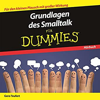 Grundlagen des Small Talk für Dummies (German Edition)