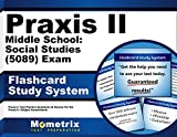 Praxis II Middle School: Social Studies (5089) Exam Flashcard Study System: Praxis II Test Practice Questions & Review for the Praxis II: Subject Assessments (Cards)