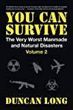You Can Survive (The Very Worst Manmade and Natural Disasters): Volume 2: Finding/Storing Water & Food; Power, Heat & Tools; Barter; Earthquakes, Floods, Fires, Tornados, Hurricanes