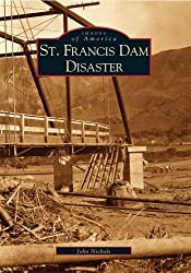 St. Francis Dam Disaster (Images of America) by John Nichols (2002-11-11)