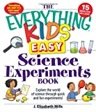 img - for The Everything Kids' Easy Science Experiments Book: Explore the world of science through quick and fun experiments! book / textbook / text book