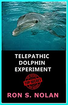 Telepathic Dolphin Experiment by [Nolan, Ron S.]