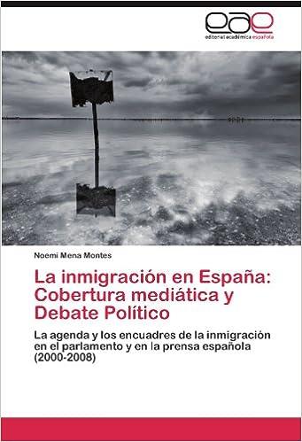 La inmigración en España: Cobertura mediática y Debate Político: La ...