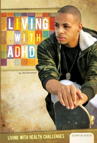 Read Online Living with ADHD (Living with Health Challenges) pdf epub