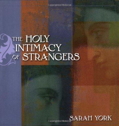 Holy Intimacy Of Strangers