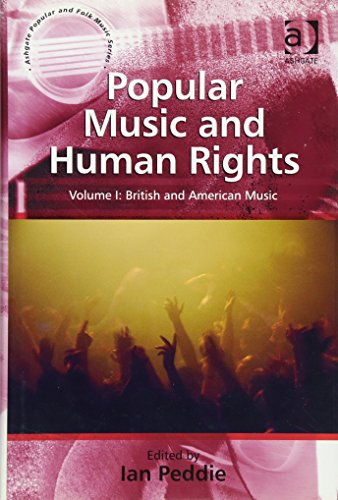 Popular Music and Human Rights: Volume I: British and American Music (Ashgate Popular and Folk Music Series)