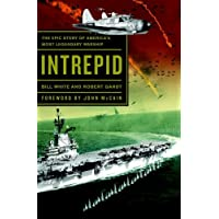 Intrepid: The Epic Story of Americas Most Legendary Warship