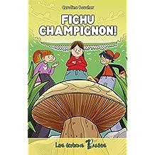 Fichu champignon !