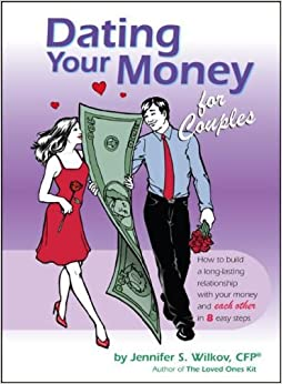 DATING YOUR MONEY FOR COUPLES: How to Build a Long-Lasting Relationship with Your Money and Each Other in 8 Easy Steps