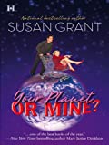 Your Planet or Mine? by Susan Grant front cover