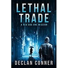 Lethal Trade: A Red Dog One Mission (English Edition)