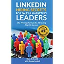 LinkedIn Hiring Secrets for Sales & Marketing Leaders: The Winning Formula for Attracting High Performers